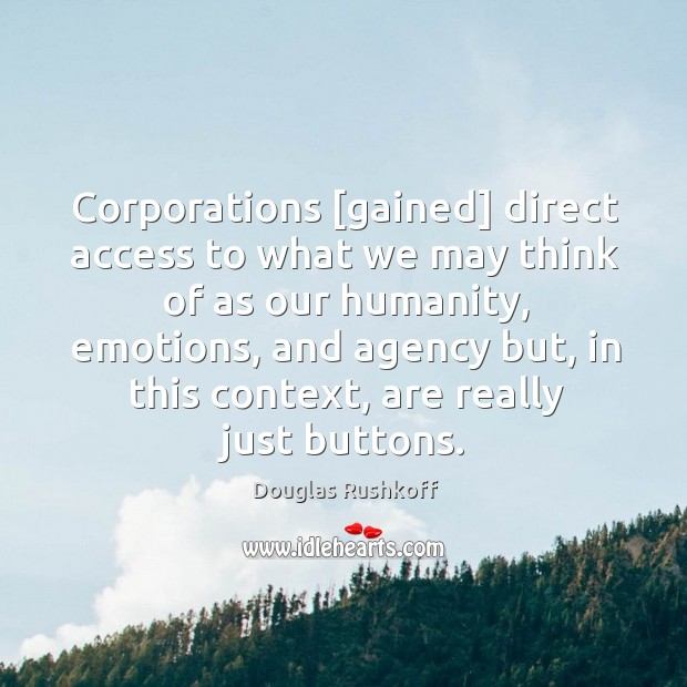 Picture Quote by Douglas Rushkoff