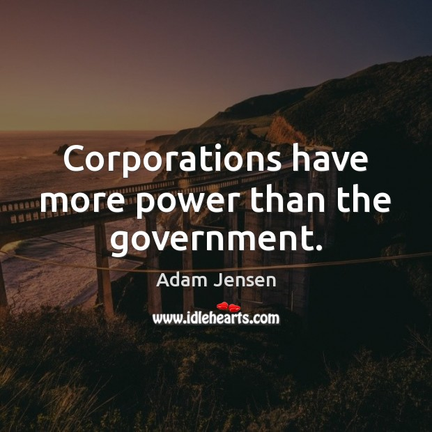 Image, Corporations have more power than the government.
