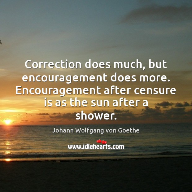 Image, Correction does much, but encouragement does more. Encouragement after censure is as