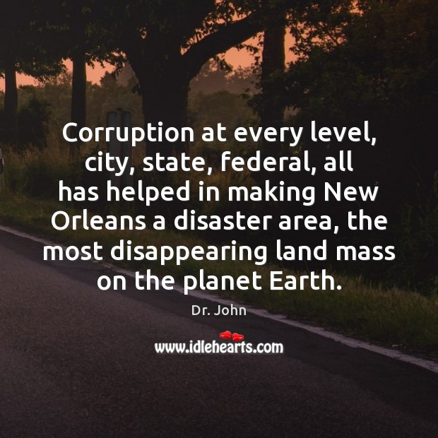 Corruption at every level, city, state, federal, all has helped in making Image
