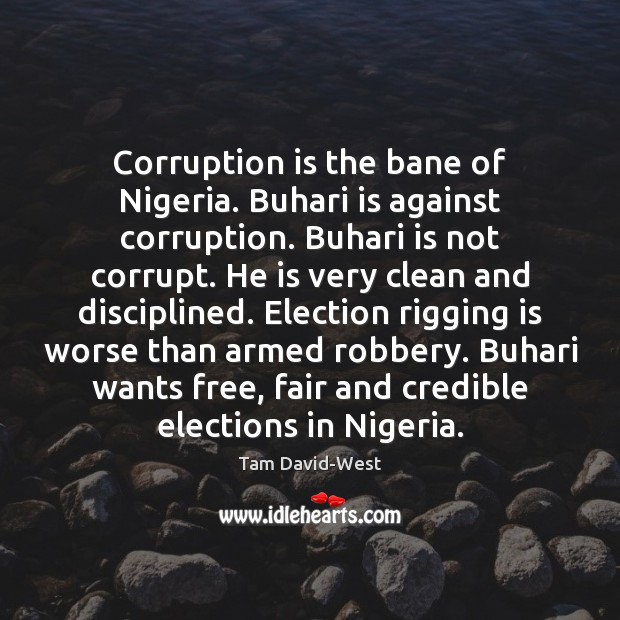 Image, Corruption is the bane of Nigeria. Buhari is against corruption. Buhari is