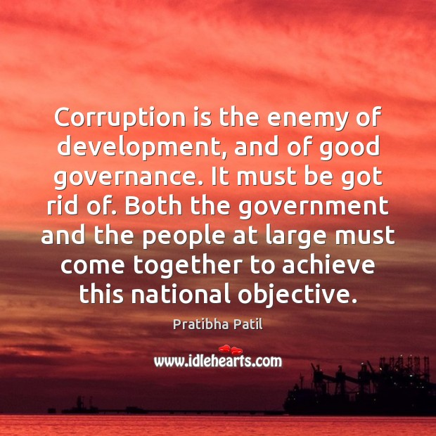 Image, Corruption is the enemy of development, and of good governance. It must