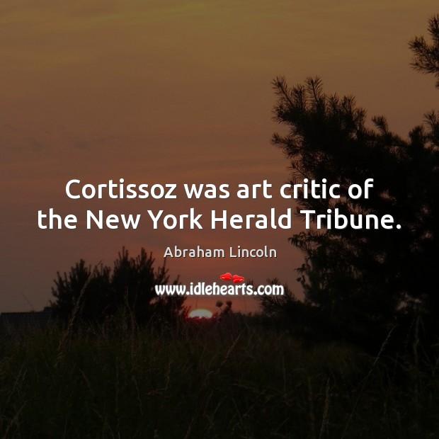 Image, Cortissoz was art critic of the New York Herald Tribune.