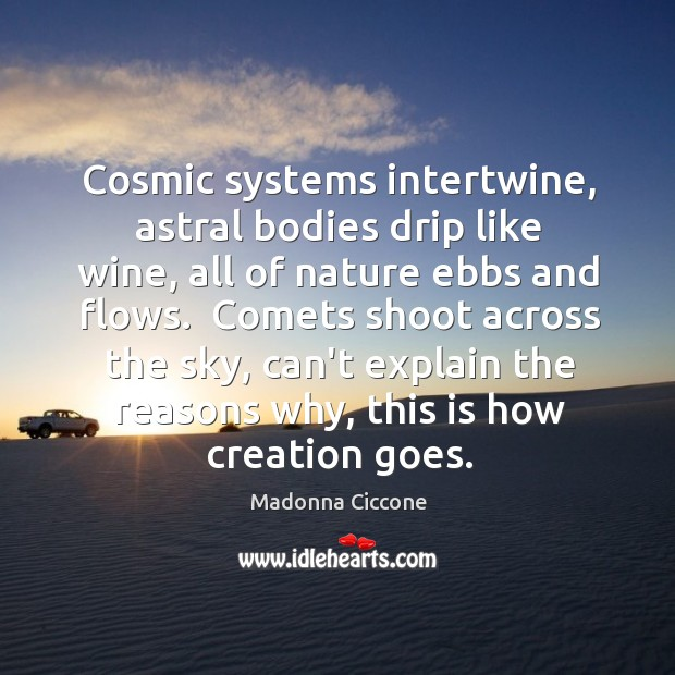 Image, Cosmic systems intertwine, astral bodies drip like wine, all of nature ebbs