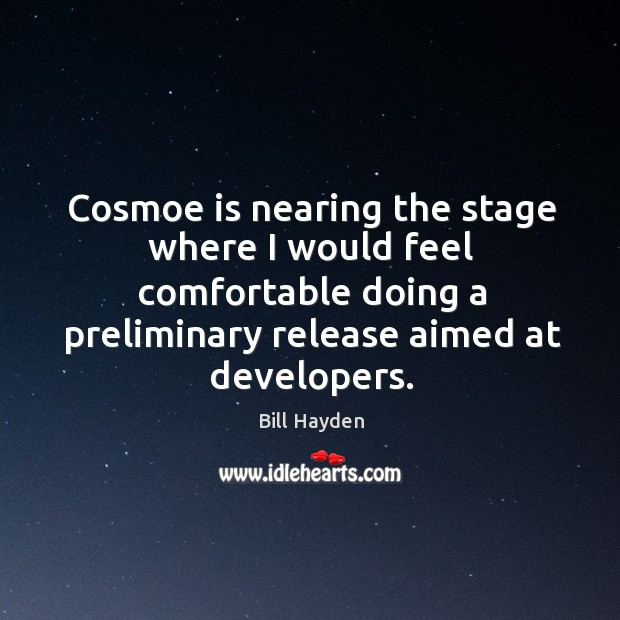 Cosmoe is nearing the stage where I would feel comfortable doing a preliminary release aimed at developers. Image