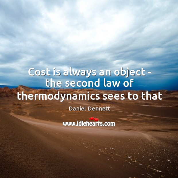 Cost is always an object – the second law of thermodynamics sees to that Image