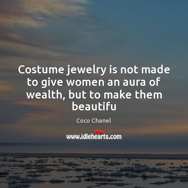 Costume jewelry is not made to give women an aura of wealth, but to make them beautifu Image