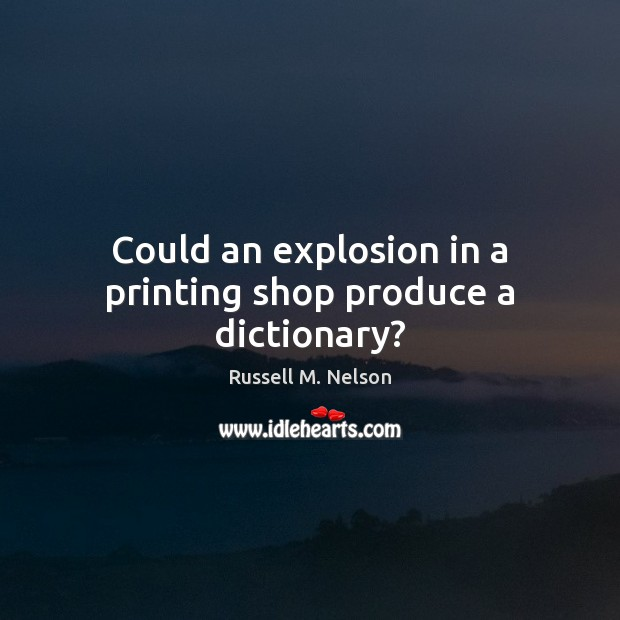 Could an explosion in a printing shop produce a dictionary? Image