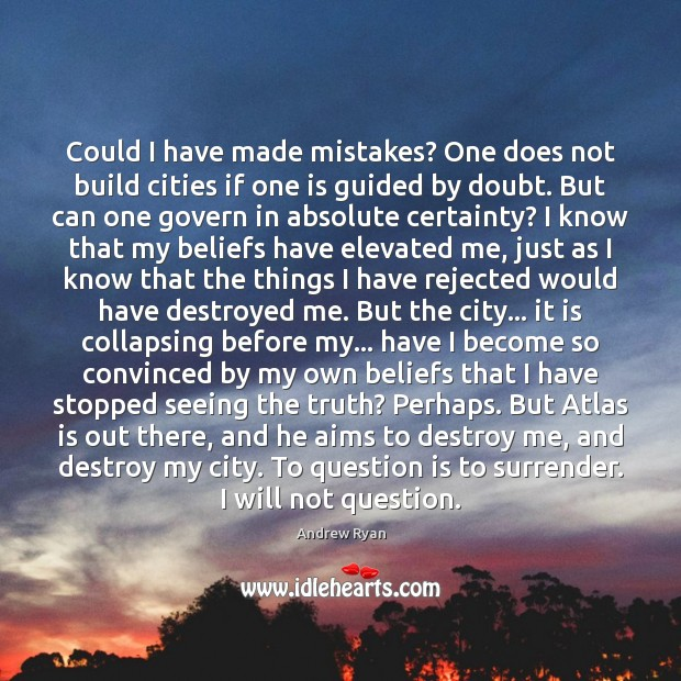 Could I have made mistakes? One does not build cities if one Image