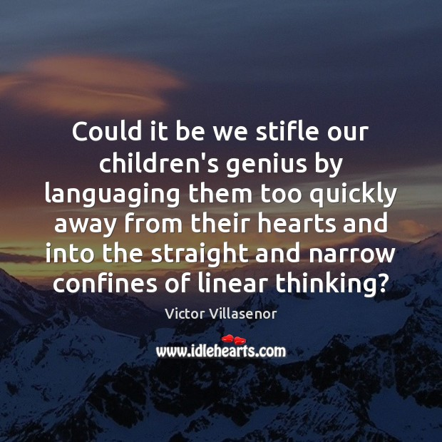Could it be we stifle our children's genius by languaging them too Image