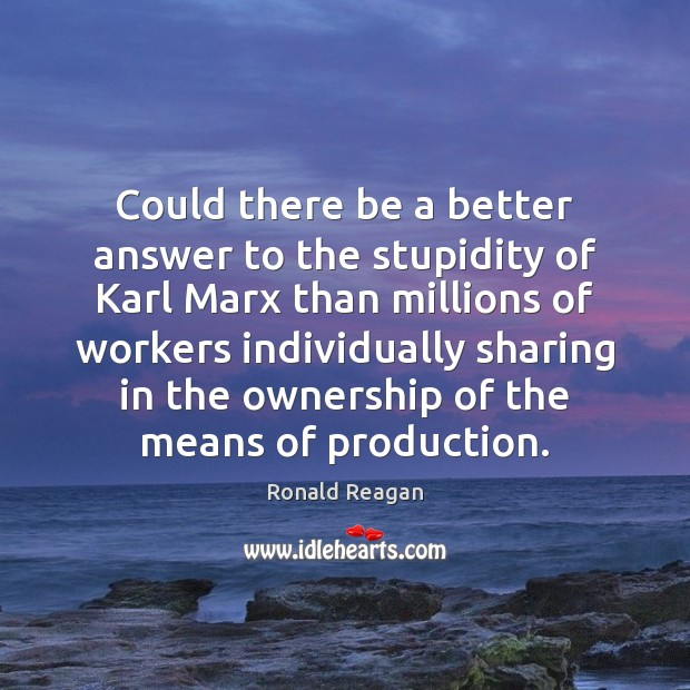 Image about Could there be a better answer to the stupidity of Karl Marx