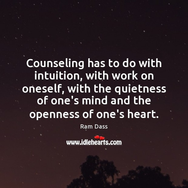 Counseling has to do with intuition, with work on oneself, with the Ram Dass Picture Quote