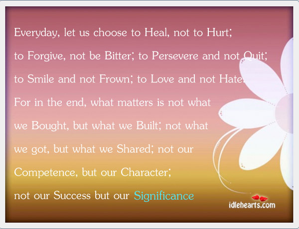 Let's Count Our Blessings Always…, Character, Choose, Competence, Forgive, Hate, Heal, Hurt, Love, Smile, Success