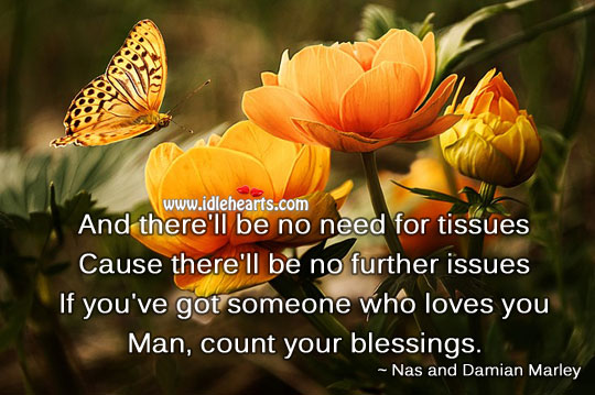 If you have some one who loves…count your blessings. Blessings Quotes Image