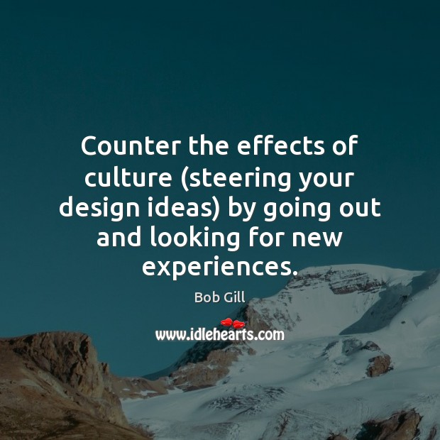Image, Counter the effects of culture (steering your design ideas) by going out