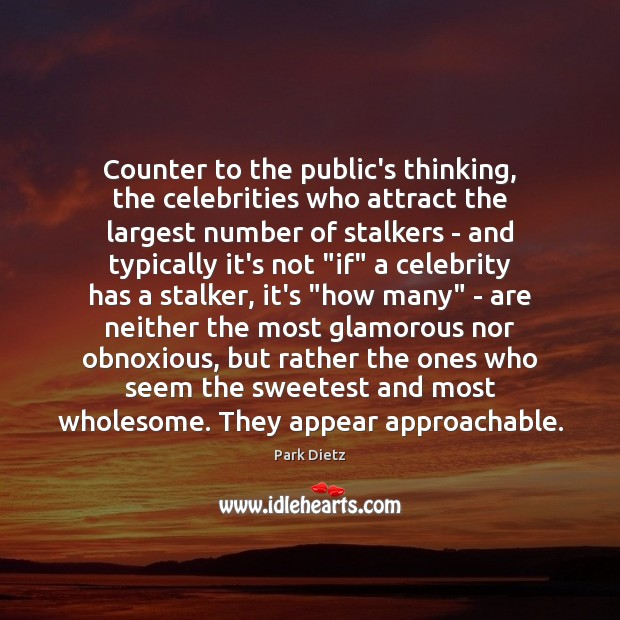 Image, Counter to the public's thinking, the celebrities who attract the largest number