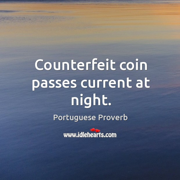 Image, Counterfeit coin passes current at night.
