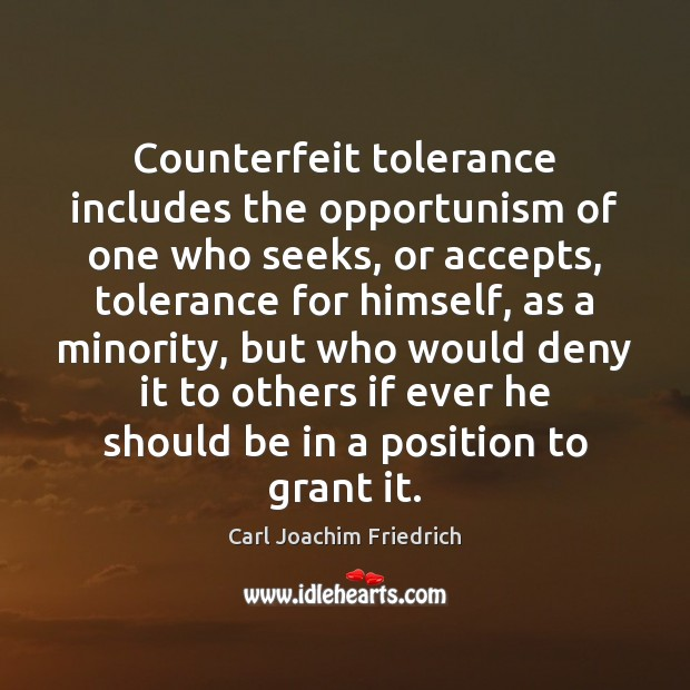 Image, Counterfeit tolerance includes the opportunism of one who seeks, or accepts, tolerance