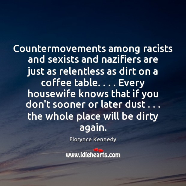 Countermovements among racists and sexists and nazifiers are just as relentless as Image
