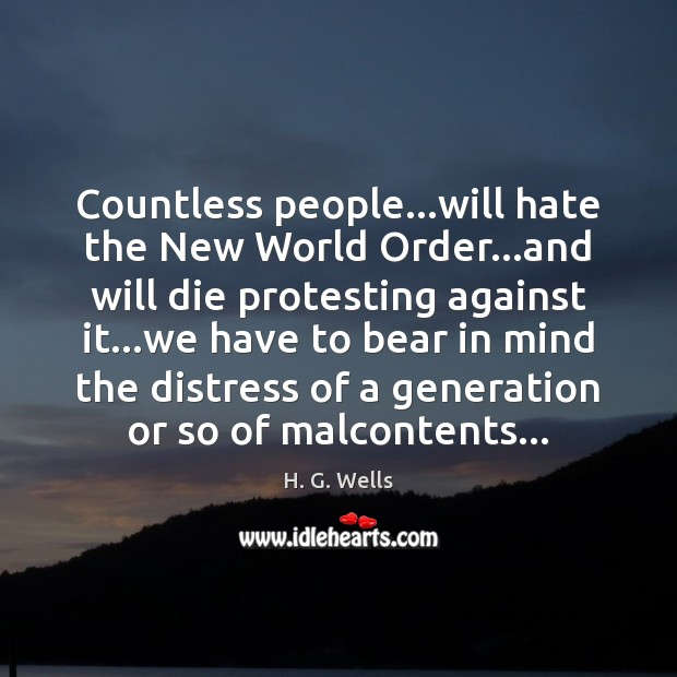 Image, Countless people…will hate the New World Order…and will die protesting