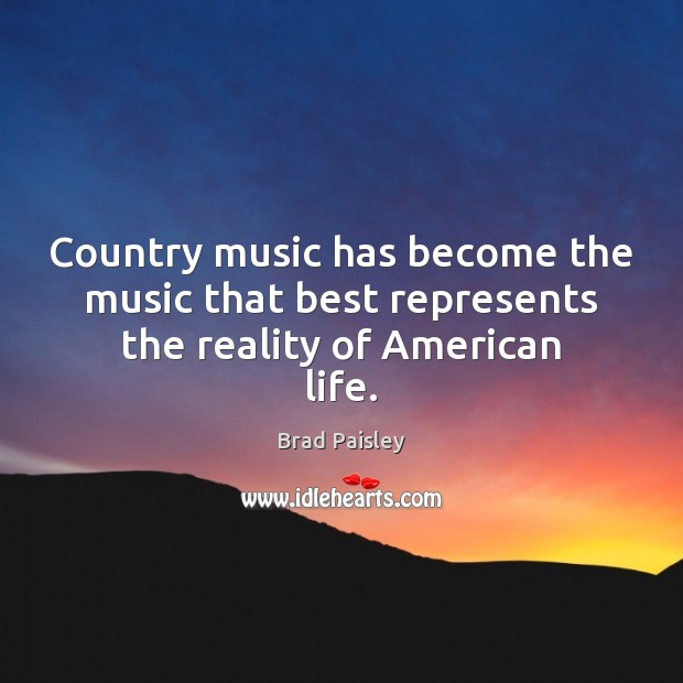 Country music has become the music that best represents the reality of American life. Image