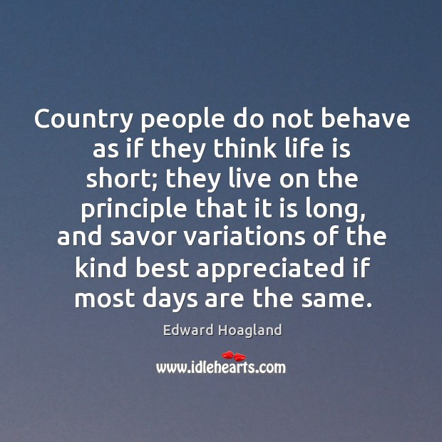 Country people do not behave as if they think life is short; Image