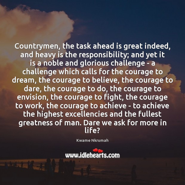 Countrymen, the task ahead is great indeed, and heavy is the responsibility; Dream Quotes Image