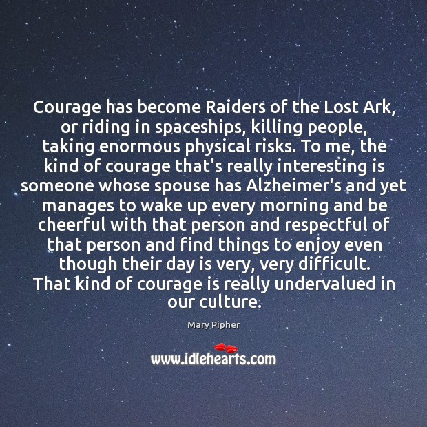 Courage has become Raiders of the Lost Ark, or riding in spaceships, Image