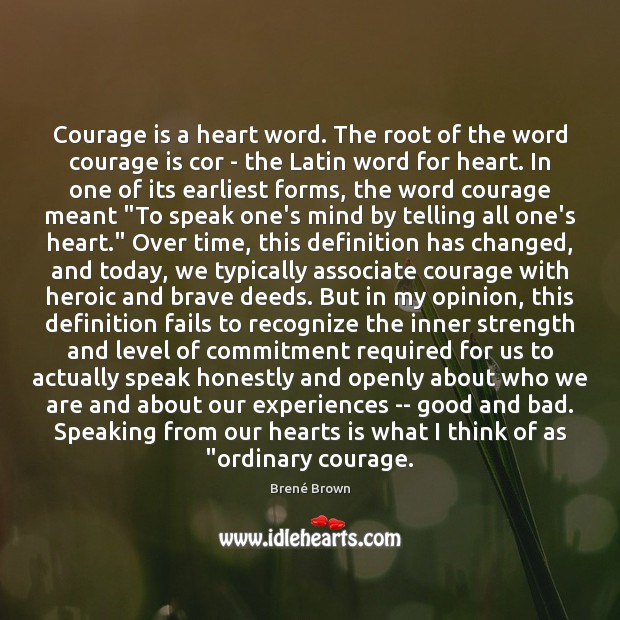 Image, Courage is a heart word. The root of the word courage is