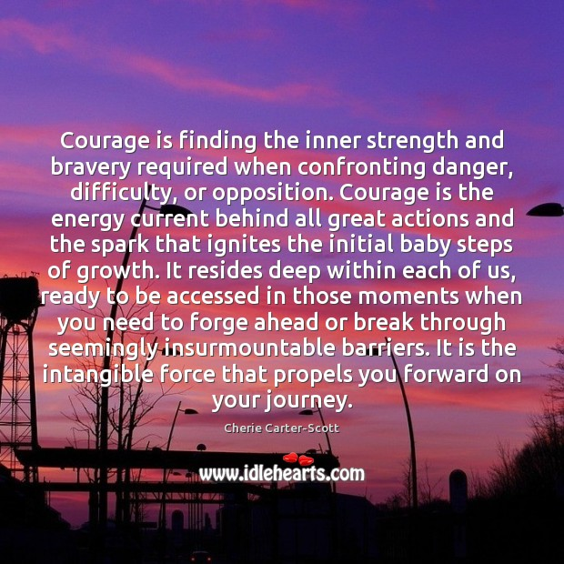 Image, Courage is finding the inner strength and bravery required when confronting danger,