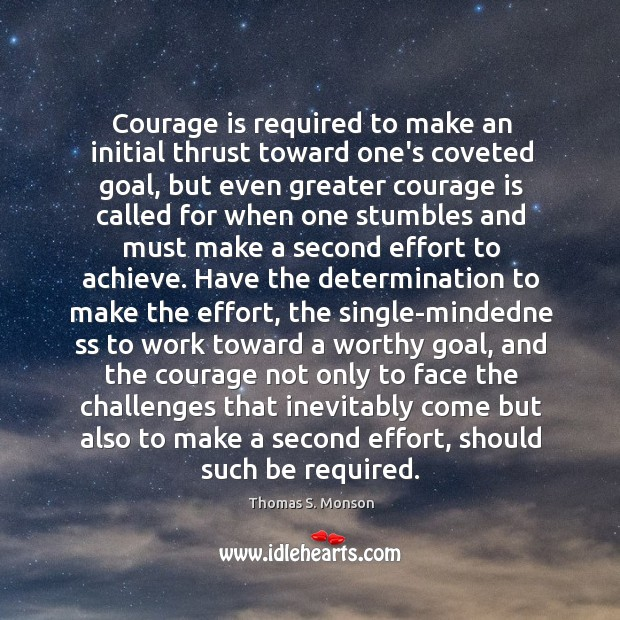 Courage is required to make an initial thrust toward one's coveted goal, Image