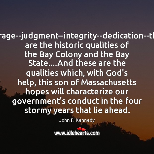 Image, Courage–judgment–integrity–dedication–these are the historic qualities of the Bay Colony and the Bay
