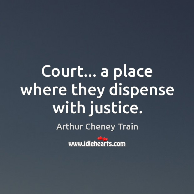 Image, Court… a place where they dispense with justice.