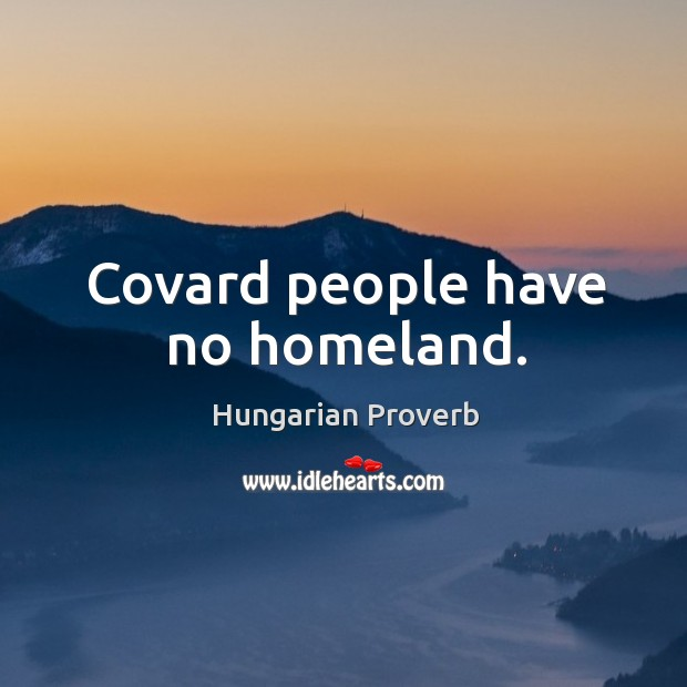 Image, Covard people have no homeland.