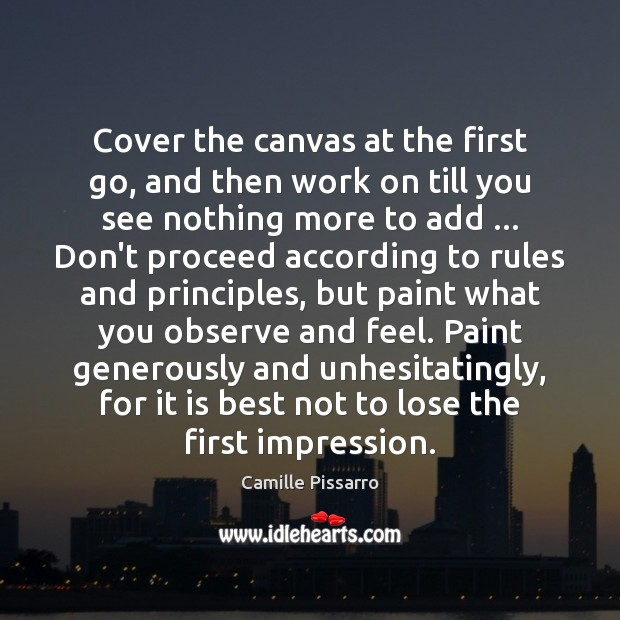 Image, Cover the canvas at the first go, and then work on till