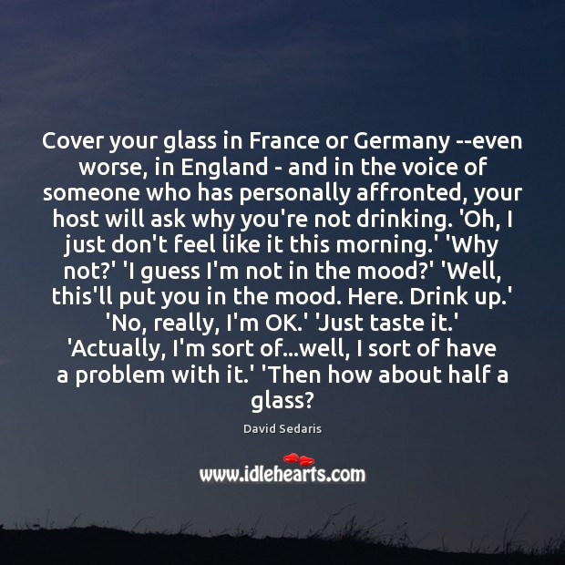 Cover your glass in France or Germany –even worse, in England – Image