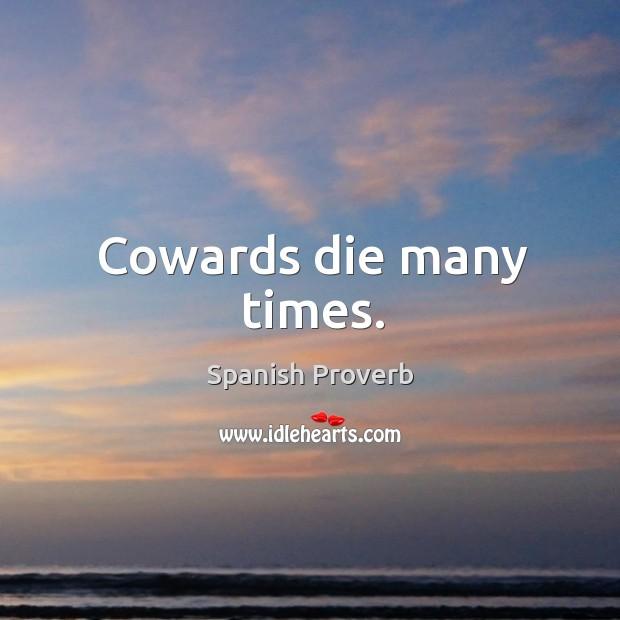 Image, Cowards die many times.