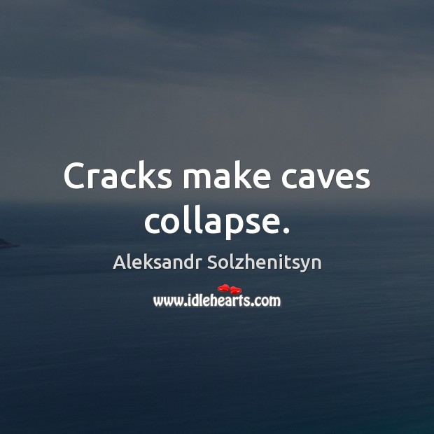 Image, Cracks make caves collapse.