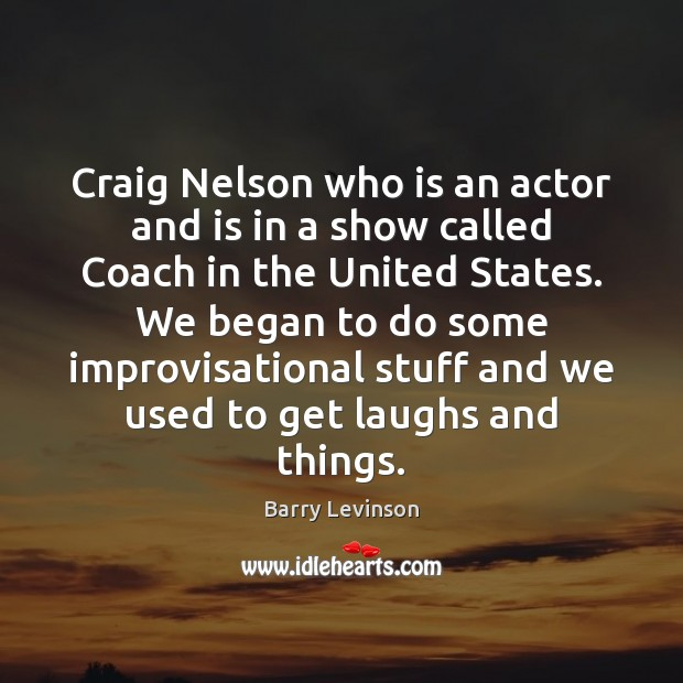 Image, Craig Nelson who is an actor and is in a show called