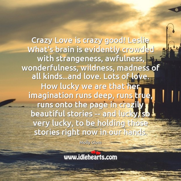 Image, Crazy Love is crazy good! Leslie What's brain is evidently crowded with