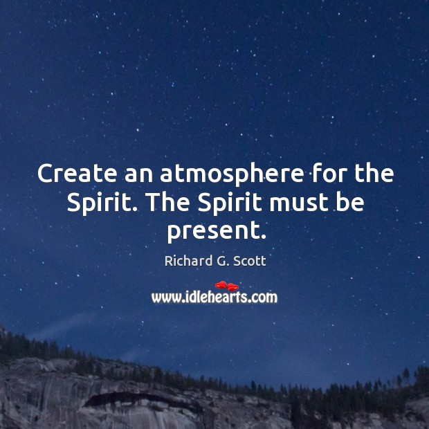 Create an atmosphere for the spirit. The spirit must be present. Image