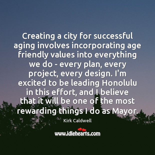 Creating a city for successful aging involves incorporating age friendly values into Image