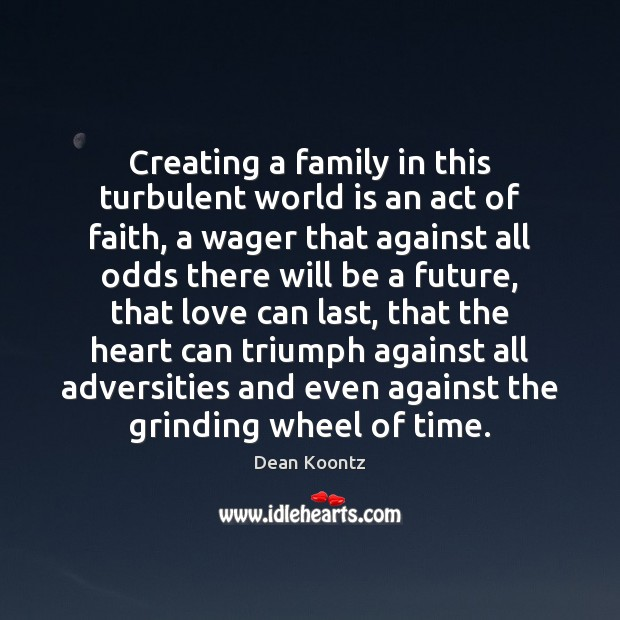Image, Creating a family in this turbulent world is an act of faith,