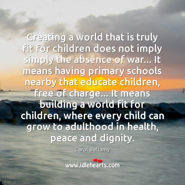 Image, Creating a world that is truly fit for children does not imply