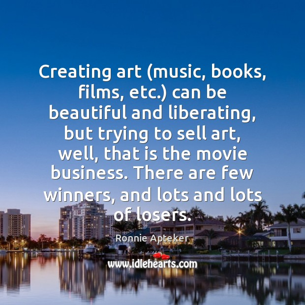 Creating art (music, books, films, etc.) can be beautiful and liberating, but Image