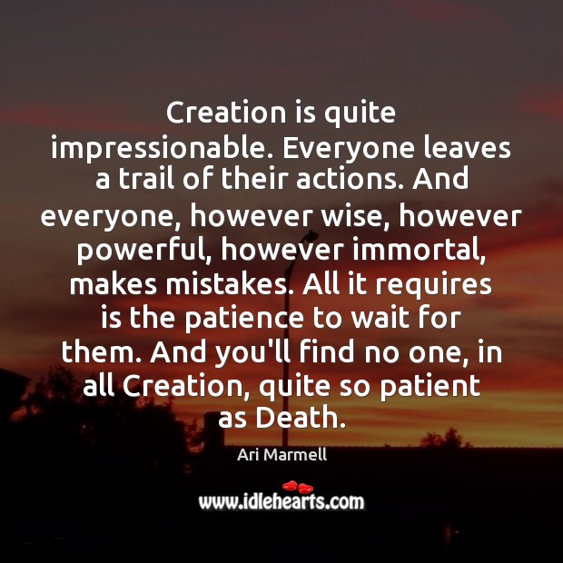 Image, Creation is quite impressionable. Everyone leaves a trail of their actions. And