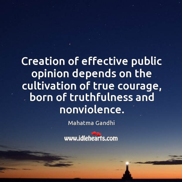 Creation of effective public opinion depends on the cultivation of true courage, Image
