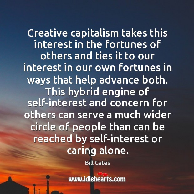 Image, Creative capitalism takes this interest in the fortunes of others and ties