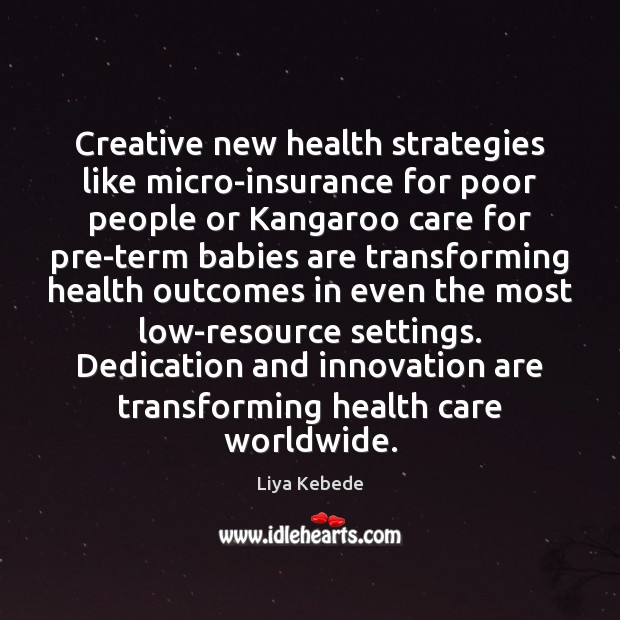 Creative new health strategies like micro-insurance for poor people or Kangaroo care Image