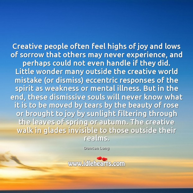 Creative people often feel highs of joy and lows of sorrow that Image